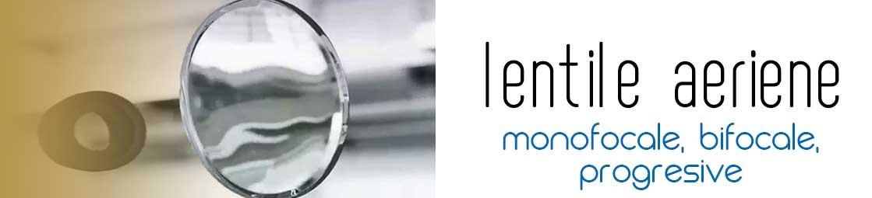 Lentile aeriene - lentile monofocale, lentile bifocale si lentile progresive la cel mai bun raport calitate-pret. Lentile ochelari de la toti producatorii.
